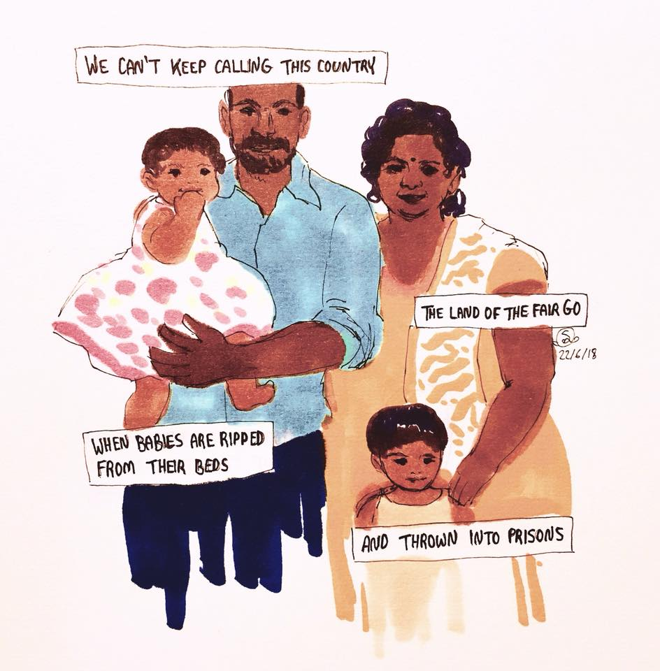 An illustration of Priya, Nades and their girls. Captions read 'We can't keep calling this country the land of the fair go when babies are ripped from their beds and thrown into prisons'.