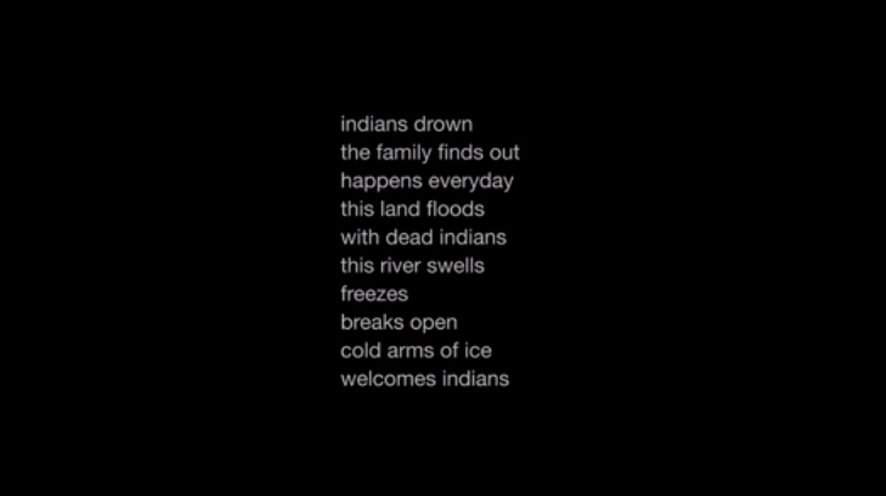 A poem written on a plain background reads 'indians drown / the family finds out / happens everyday / this land floods / with dead indians / this river swells / freezes / breaks open / cold arms of ice / welcomes indians'