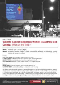 'Violence Against Indigenous Women in Australia and Canada: What are the links?' forum flyer for public event held in Sydney on Thursday 7 April 2016. Speakers included Christa Big Canoe, Elizabeth Jarrett, Amanda Porter and Sherene Razack. Forum facilitated by Padraic Gibson and Suvendrini Perera.