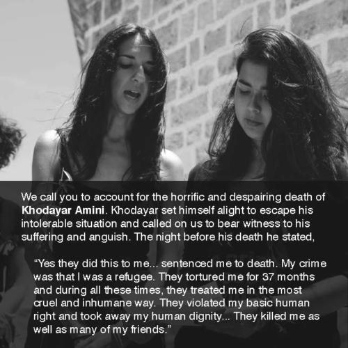 "Sarah Ross and Michelle Bui: We call you to account for the horrific and despairing death of Khodayar Amini. Khodayar set himself alight to escape his intolerable situation and called on us to bear witness to his suffering and anguish. The night before his death he stated, ""Yes they did this to me... sentenced me to death. My crime was that I was a refugee. They tortured me for 37 months and during all these times, they treated me in the most cruel and inhumane way. They violated my basic human right and took away my human dignity... They killed me as well as many of my friends."" Photo: Charandev Singh."